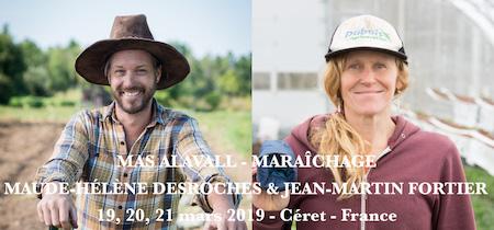 Agriculture régénérative Le Jardinier-Maraicher, 19, 20, 21 mars 2019 Maude-Hélène Desroches et Jean-Martin Fortier