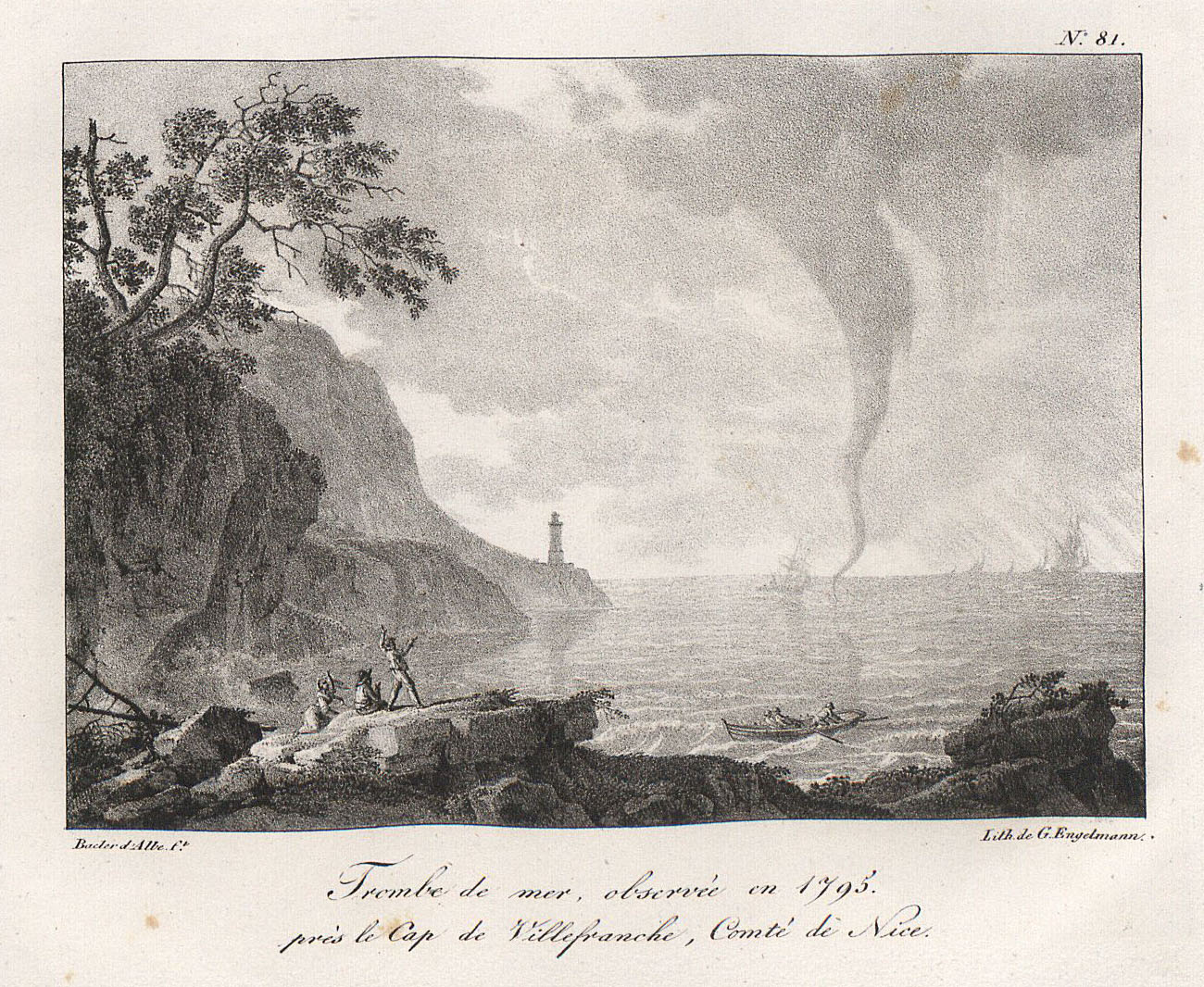 Waterspout  off the  coast  of    Villefranche-sur-Mer  (France) in 1795 . Lithography by  Godefroy   Engelmann   (1788–1839) and drawing by   Louis Albert Guislain Bacler d'Albe   (1761  –1824).     source:   Souvenirs pittoresques du Général Bacler d'Albe , 1818, 104 illustrations ( Bibliothèque nationale suisse ) via  Viatimages .