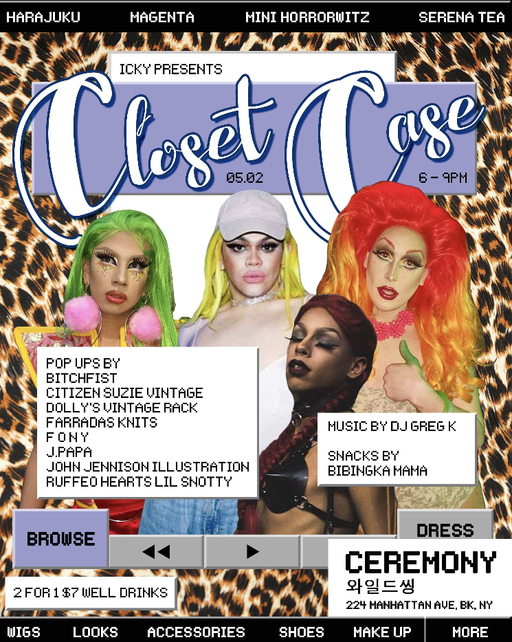 Come join us at Ceremony for Closet Case on Wednesday, May 2nd !!!! NEW COLLECTION AND ONE OFF SAMPLES V