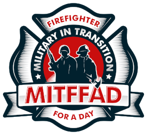 Military In Transition Firefighter for a Day #mitffad