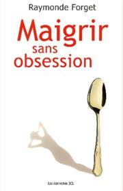 Maigrir sans obsession