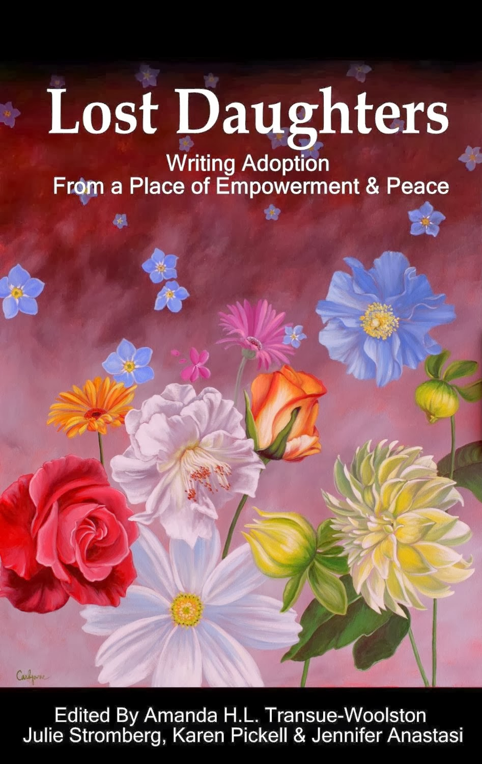 """The more we can question, explore and understand the experience, the more opportunity we will have to shape the future of adoption."" Lost Daughters: Writing Adoption from a Place of Empowerment and Peace."
