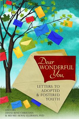 Dear Wonderful You, Letters to Adopted & Fostered Youth -