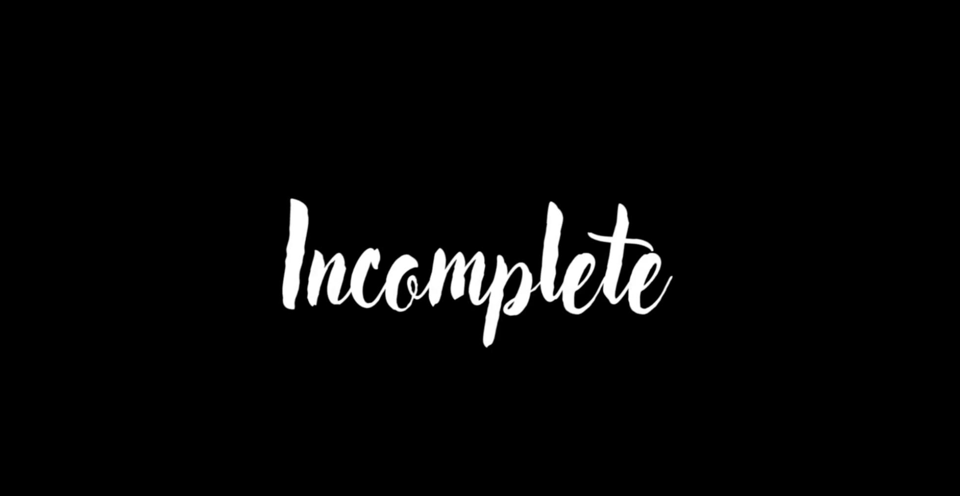 incomplete (short film)
