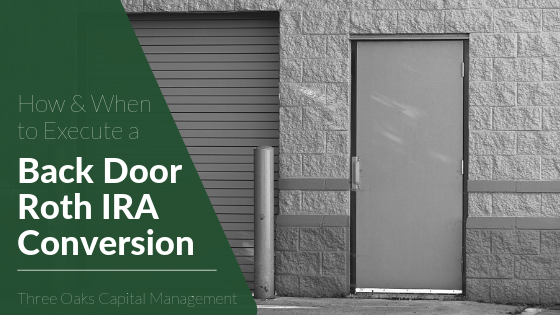 How & When to Execute a Back Door Roth IRA Conversion
