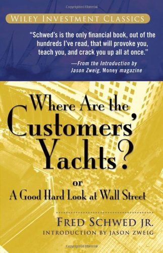 Where are the Customers' Yachts?  by Fred Schwed Jr.     (Wiley, 2006)
