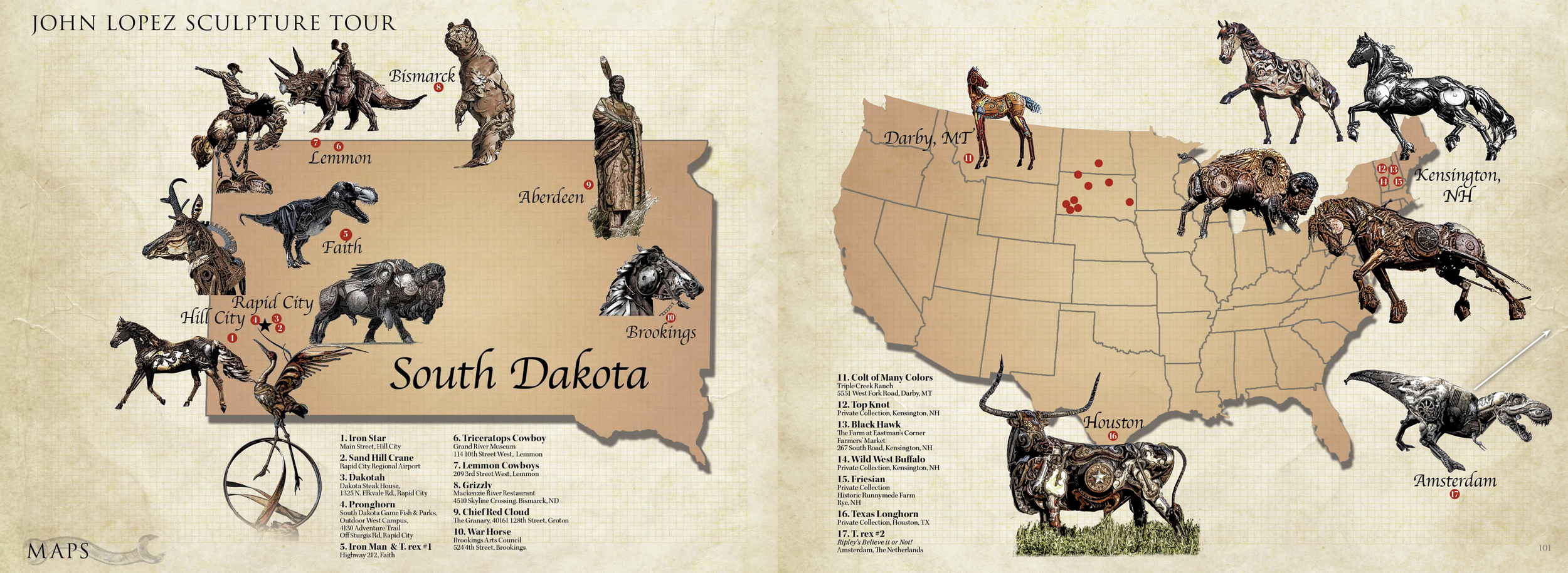 This map lists all of John's installations in South Dakota from Hill City, Rapid City, Faith, Lemmon and even a T.Rex all the over to Amsterdam.