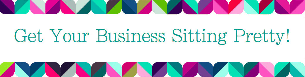Get Your Business Sitting Pretty