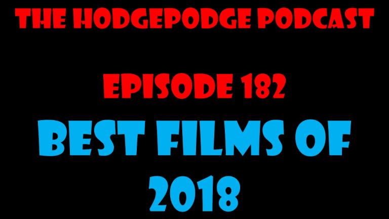 EPISODE 182: BEST FILMS OF 2018
