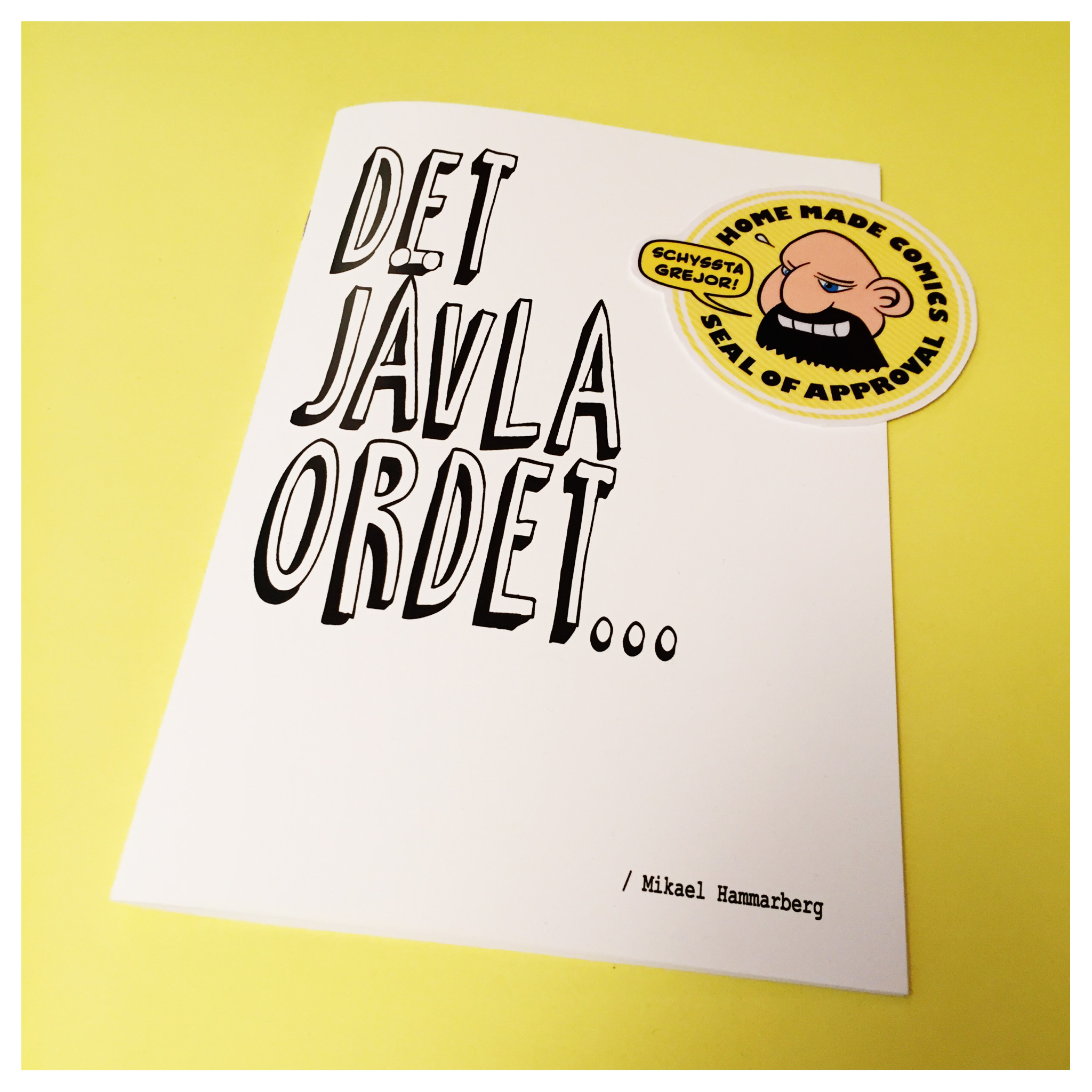 Home Made Comics Seal of Approval #128 Det jävla ordet… av Mikael Hammarberg.