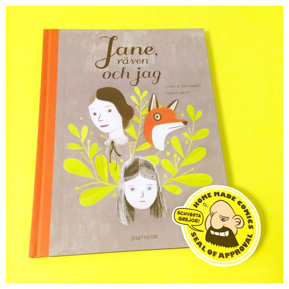 Home Made Comics Seal of Approval #167. Jane, räven och jag av Isabelle Arsenault och Fanny Britt utgiven av Sanatorium Förlag 2016.