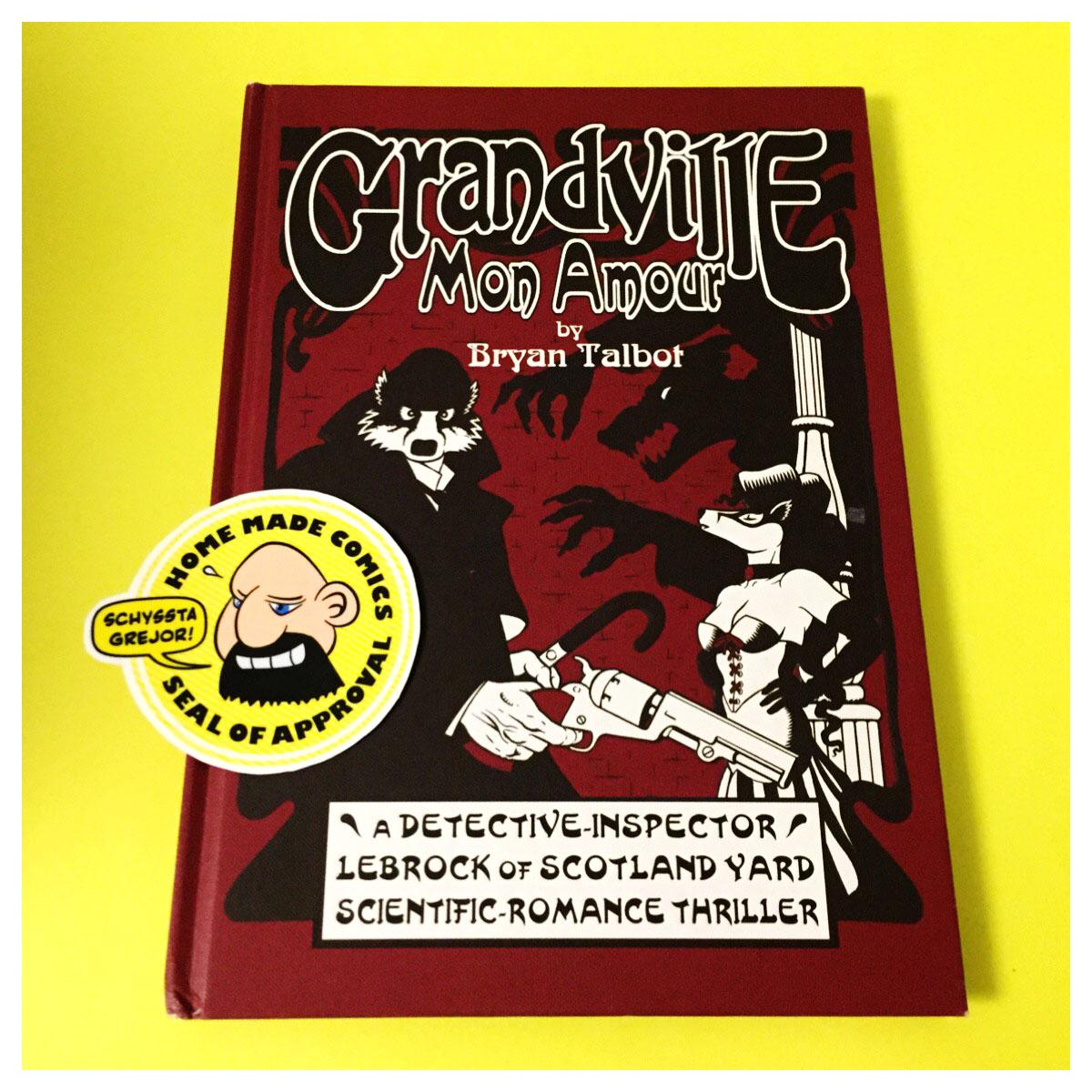 Home Made Comics Seal of Approval #182. Grandville Mon Amour av Bryan Talbot utgiven av Jonathan Cape ltd 2010.