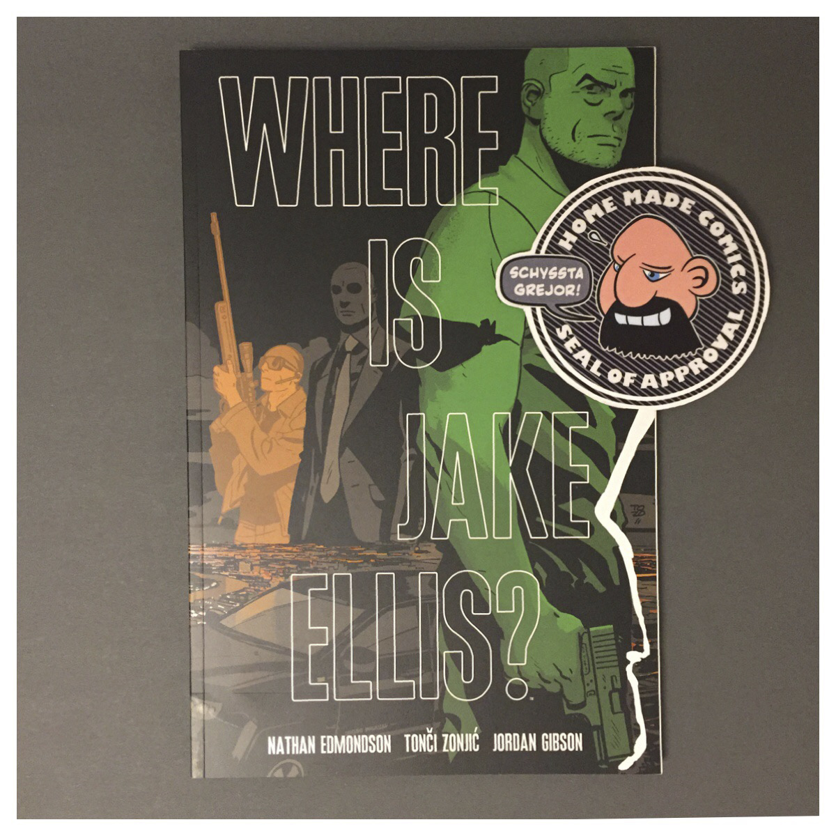 Home Made Comics Seal of Approval #213. Where is Jake Ellis? av Nathan Edmondson och Tonči Zonjić utgiven av Image Comics 2016.