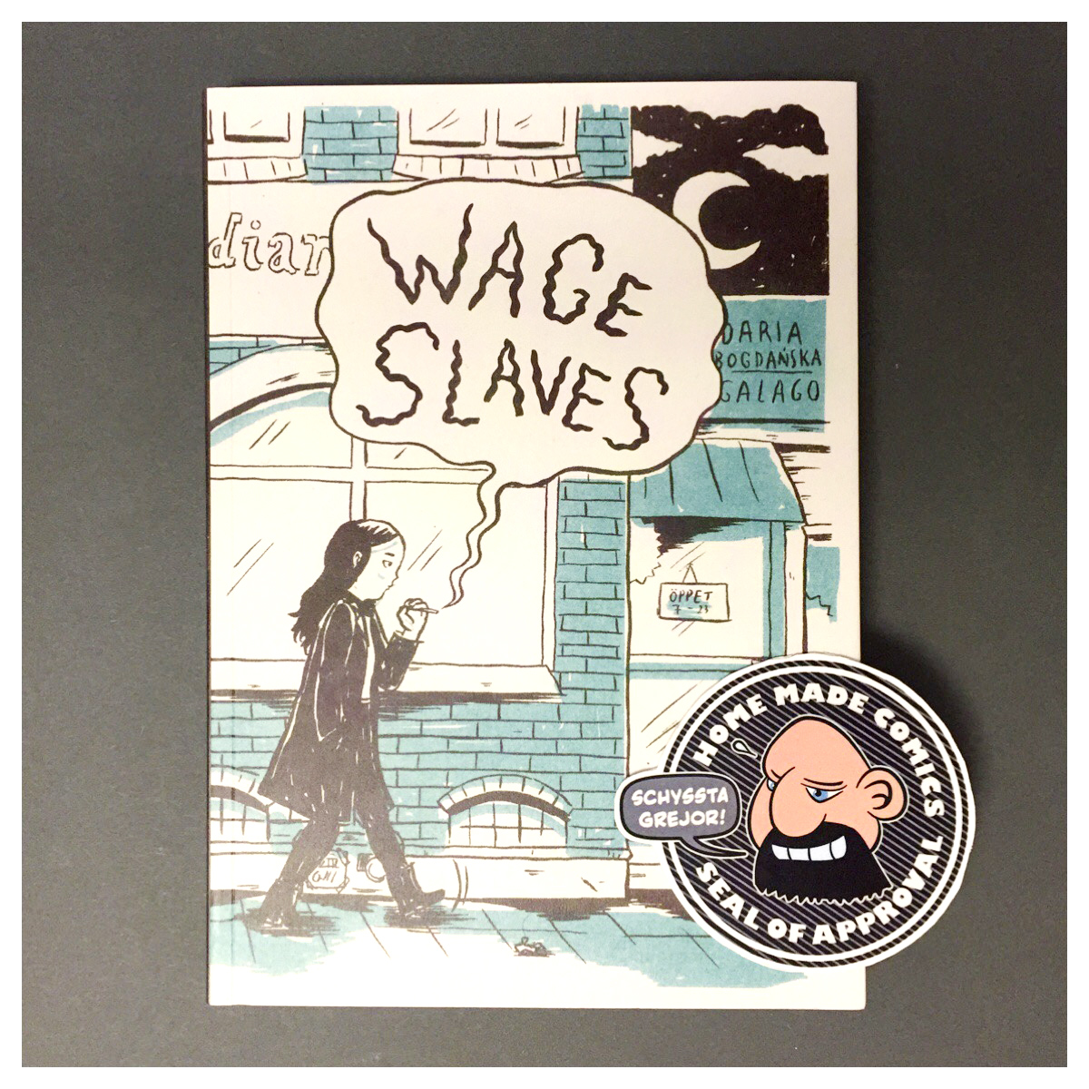 Home Made Comics Seal of Approval #220. Wage slaves av Daria Bogdanska utgiven av Galago 2016.