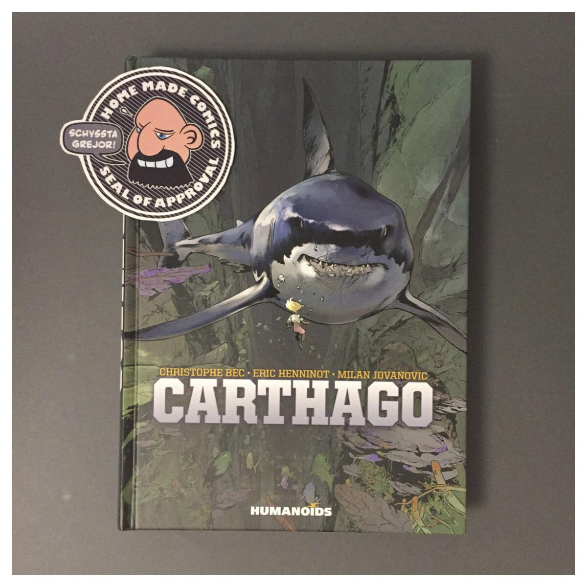 Home Made Comics Seal of Approval #228. Carthago av Christophe Bec, Eric Henninot, och Milan Jovanović utgiven av Humanoids5 2016.
