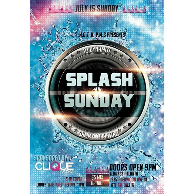 SPLASHING ON A SUNDAY | @its_dynamitefm @sammytarantino @paysopmg 7/15 we back at it NYC meets the A only place to get you a bottle of @cliquevodka @iloungeatlanta doors open at 9pm rsvp DM me or hookahlifeatl@gmail.com  Got bottles and Sections  #TEAMHOT #iloungeatl #ATL #EVENTS #nightlife #shisha #hookah #atlhookahlounges #splashsunday #goodmusic #dope #flyer #lounge #nyc #philly