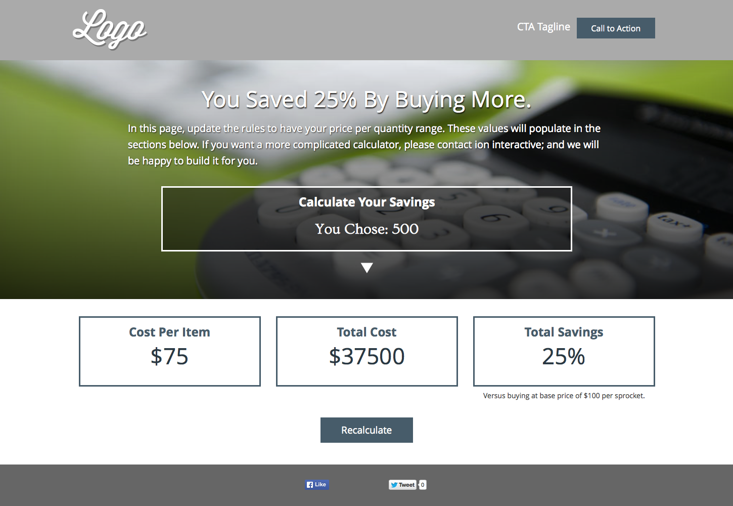 Your online visitor can enter their desired quantity and can see the percentage of savings, plus cost-per-item and total cost. They also have the option to recalculate for further savings options and a call-to-action to receive further information or to contact.