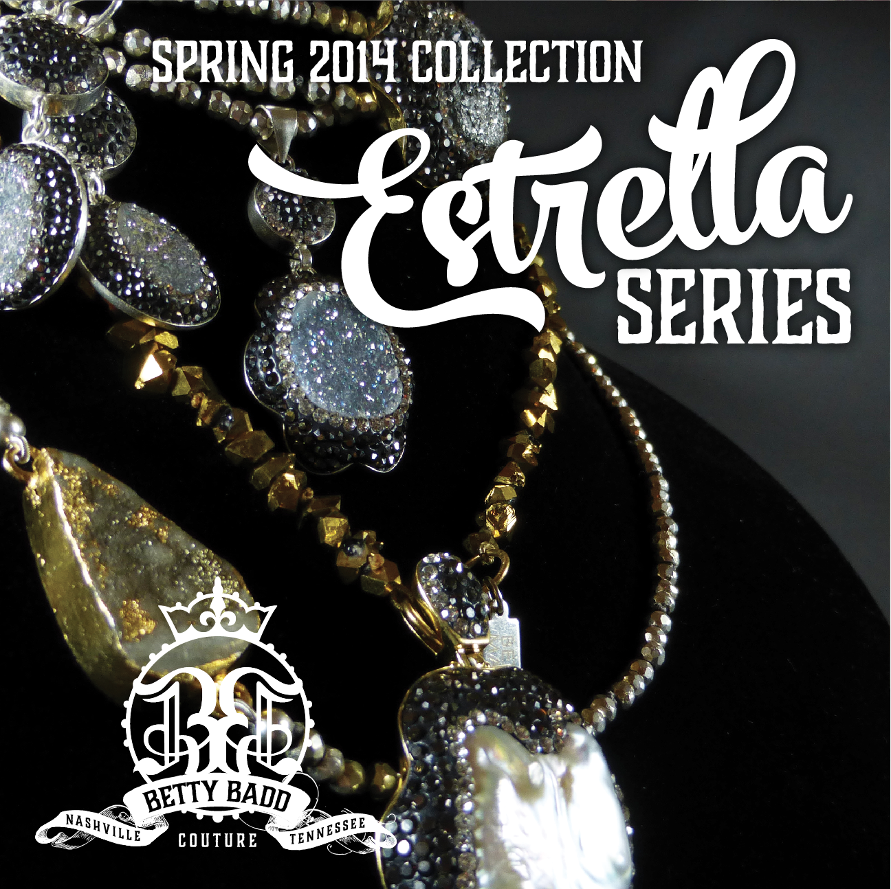 Betty Badd Couture Spring 2014 Estrella Series features beautiful Druzy crystals, Pyrite, & Vermeil