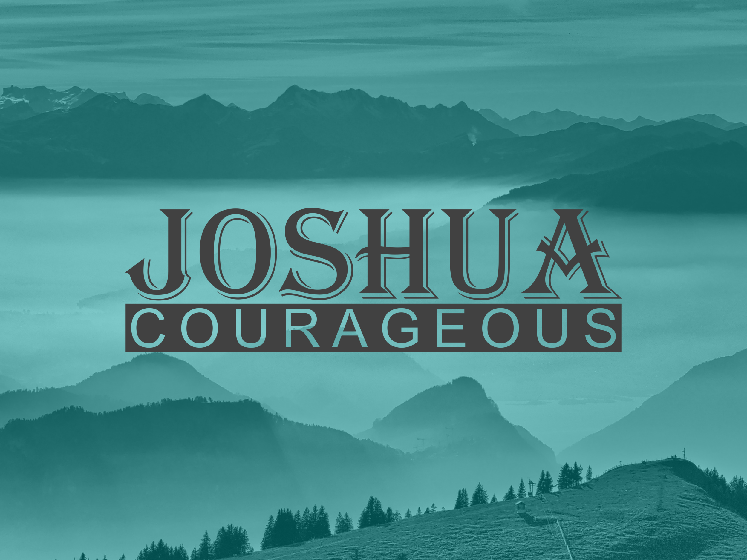 Courageous: May - July 2018