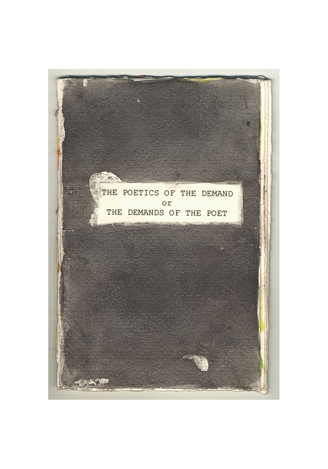 The Poetics of the Demand , 2001, unique artist book, ink and mixed media on paper, hand bound