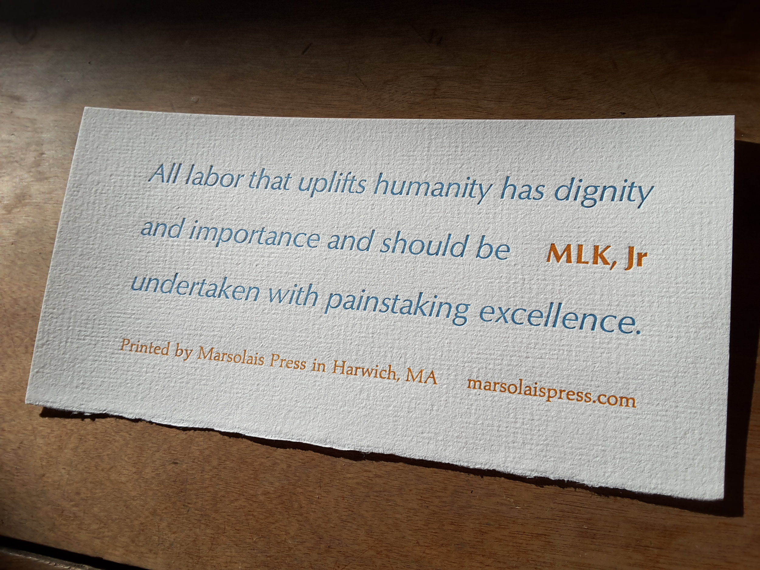 MLK Jr. Project - This is a quote I hope one day to carve in stone, but in celebration of his most recent birthday I decided to print as a miniature broadside. It has become an unofficial shop motto.