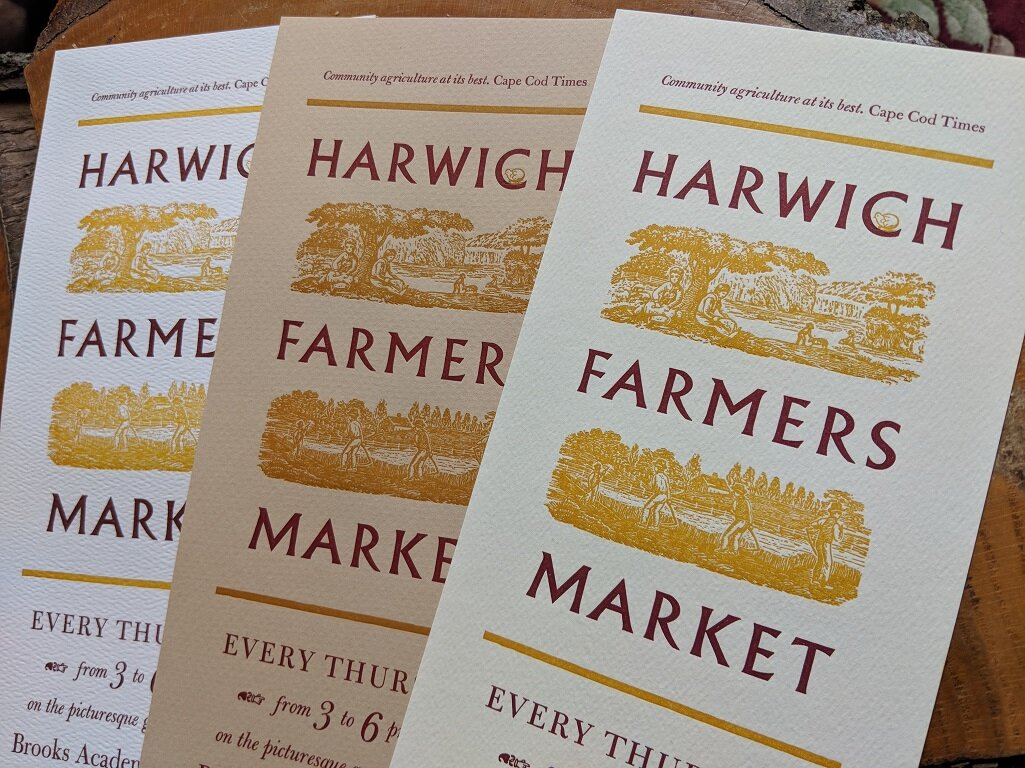 Farmers Market Poster - Carrying on what is becoming a happy tradition of printing promotional broadsides advertising the Harwich Farmers Market.