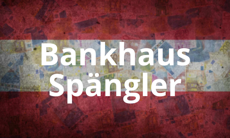- Das Bankhaus Spängler ist eine unabhängige Privatbank mit dem Stammhaus in Salzburg und zehn weiteren Standorten. Gegründet wurde die älteste Privatbank Österreichs im Jahr 1828 und befindet sich nach wie vor in Familieneigentum.