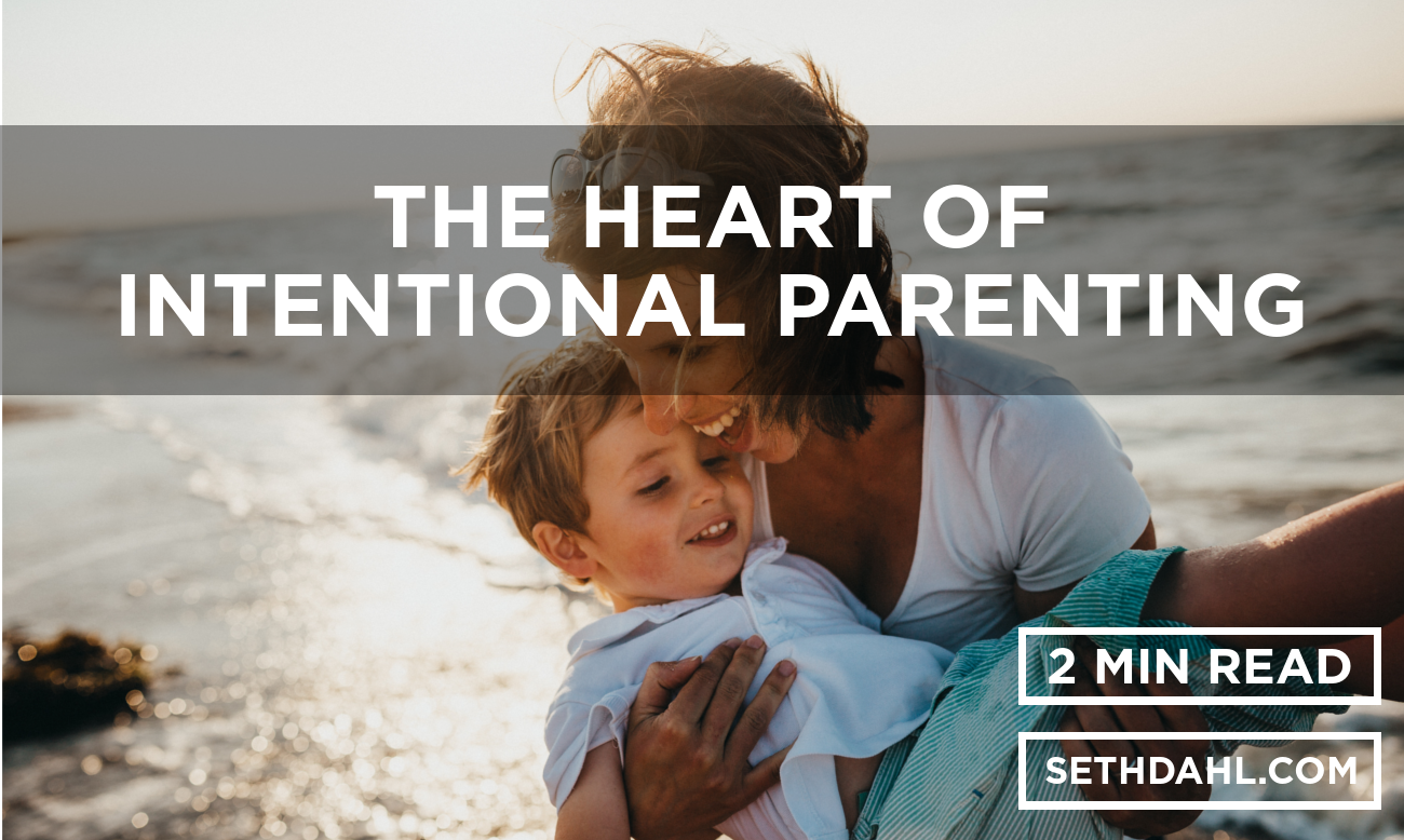 The Heart of Intentional Parenting.png