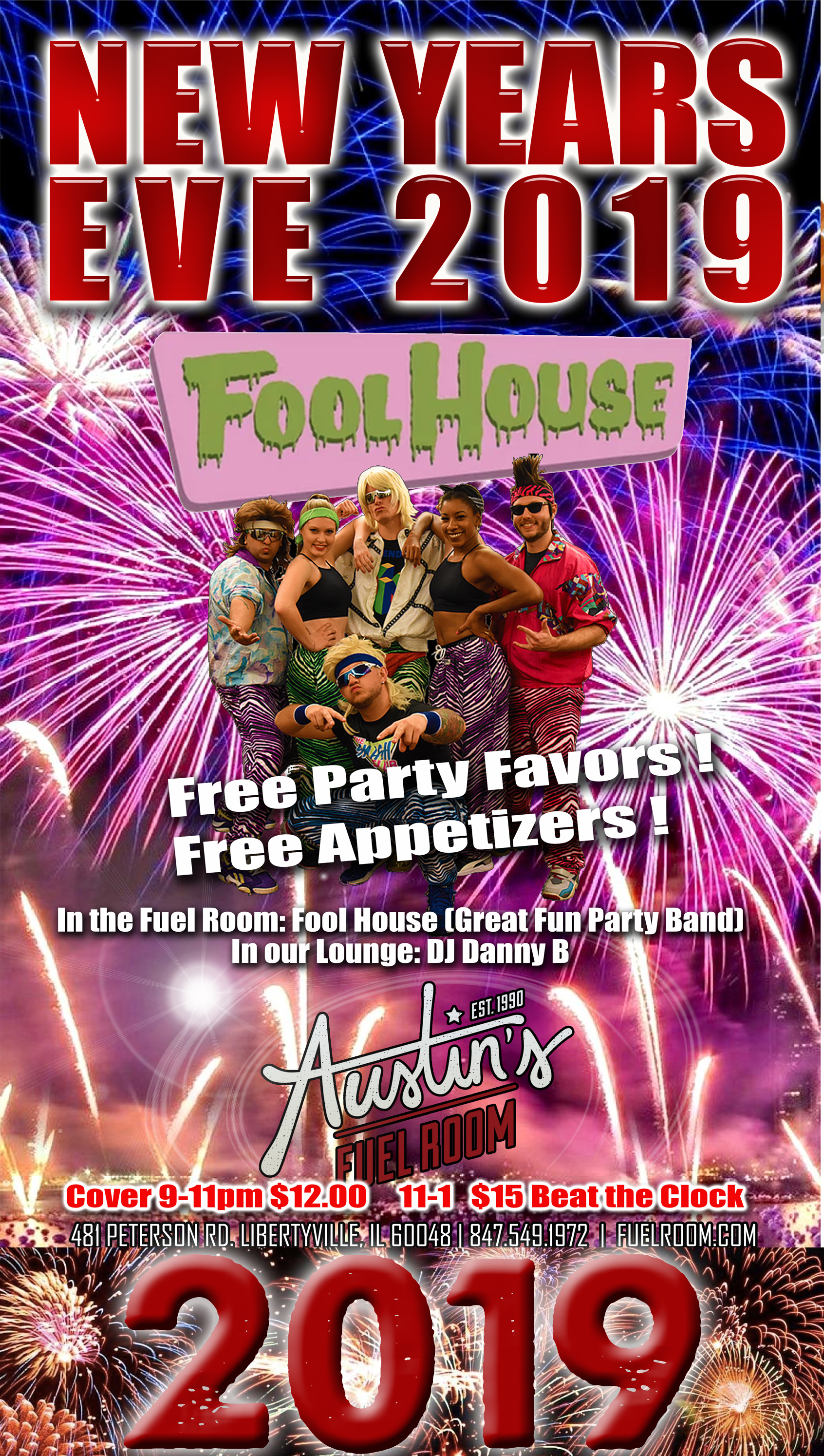 Get to the party before 11pm and the cover is only $12.00 Free appetizers from 9-10:30, Party favors, Fool House live in the Fuel Room DJ Danny In the lounge.