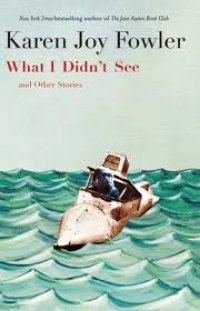 """Karen Joy Fowler's  What I Didn't See,""  Tin House Online, September 2013.  Available online  here ."