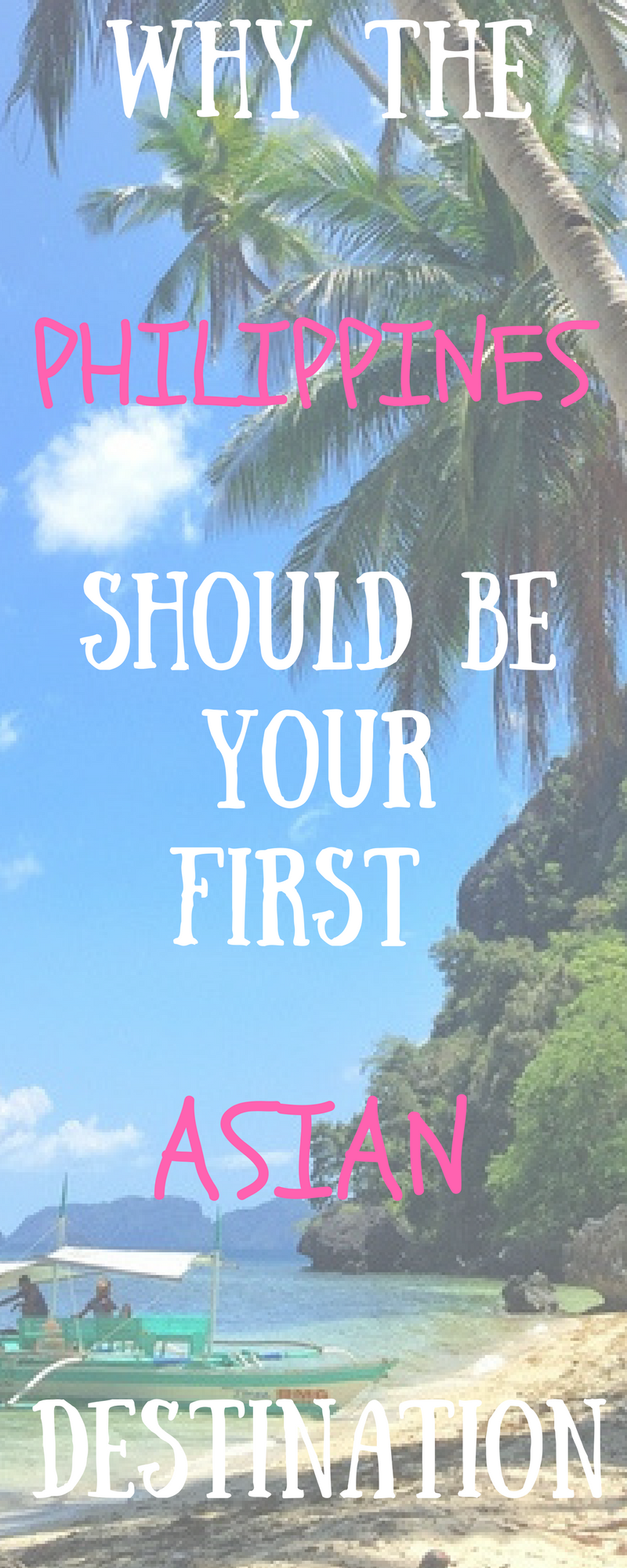 Philippines why it should be your first asian destination
