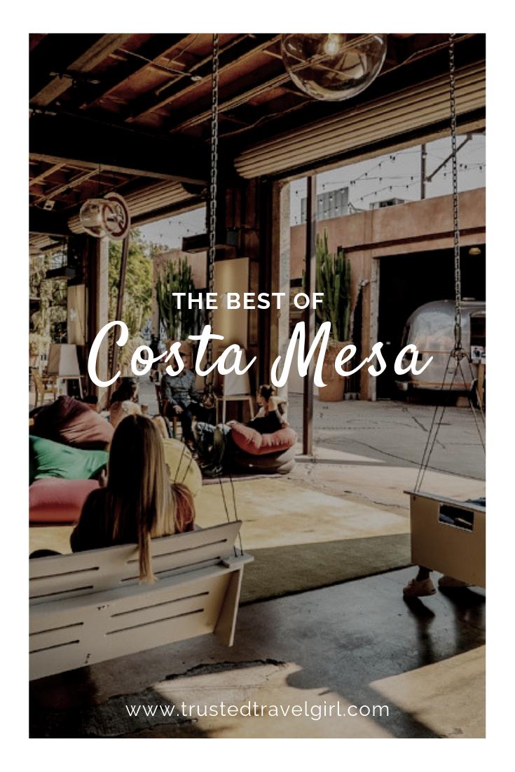 The Best of Costa Mesa, California!