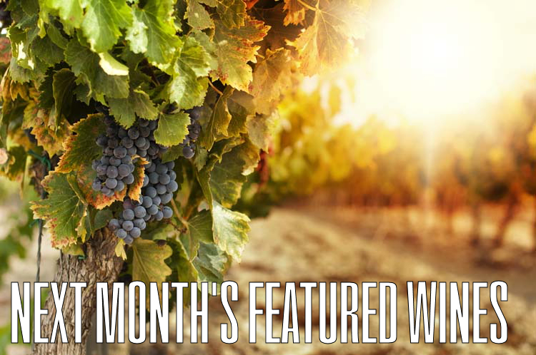 TAKE A LOOK AT WHAT WINES WILL BE FEATURED IN APRIL