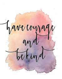have courage and be kind.jpg