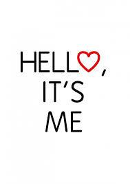 hello its me.jpg