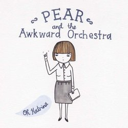 Pear and the Awkward Orchestra - Oh Katrina