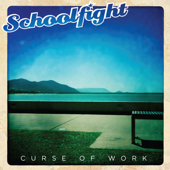 Schoolfight - Curse Of Work