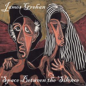 James Grehan - Space Between The Silence