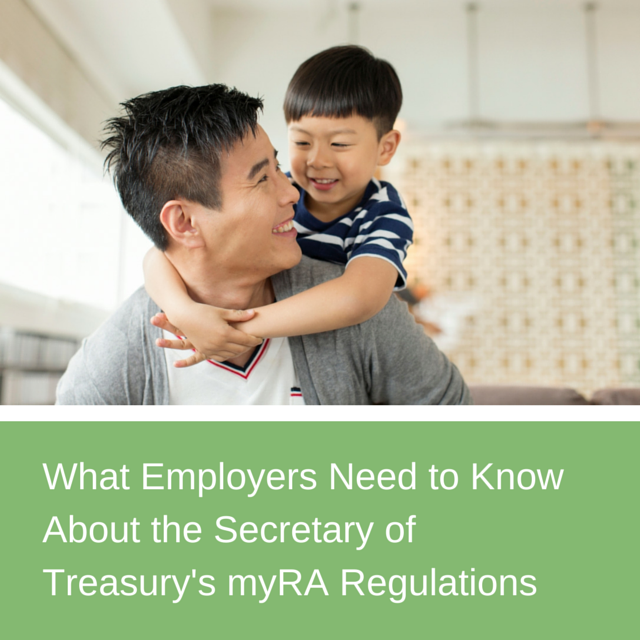 What employers need to know about myRA regulations