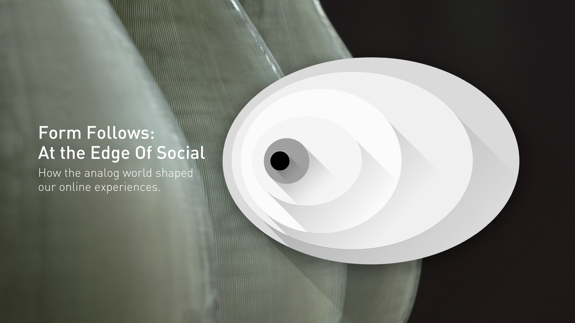 Form Follows: At the Edge of Social, by Sanjiv Sirpal