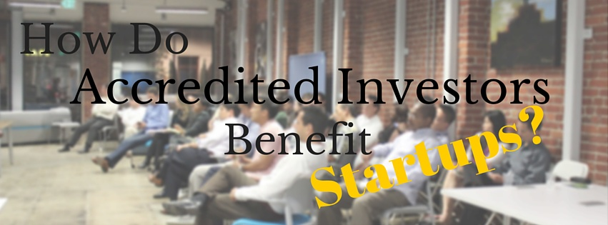 How Do Accredited Investors Benefit Startups.jpg