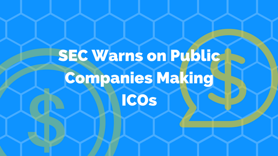 SEC Warns on Public Companies Making ICOs.png
