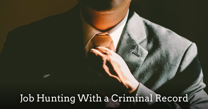 How to Job Hunt with a Criminal Record