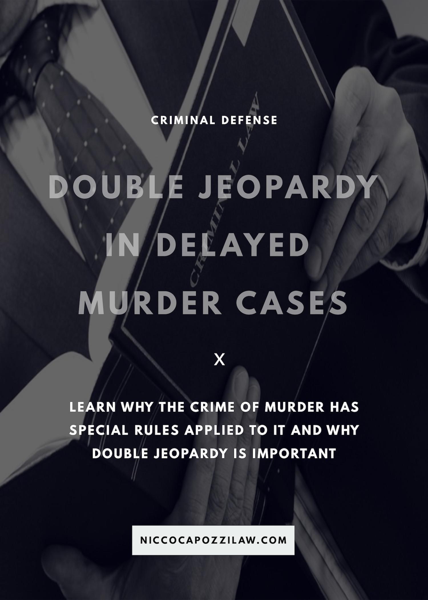 double jeopardy in delayed murder cases.jpg