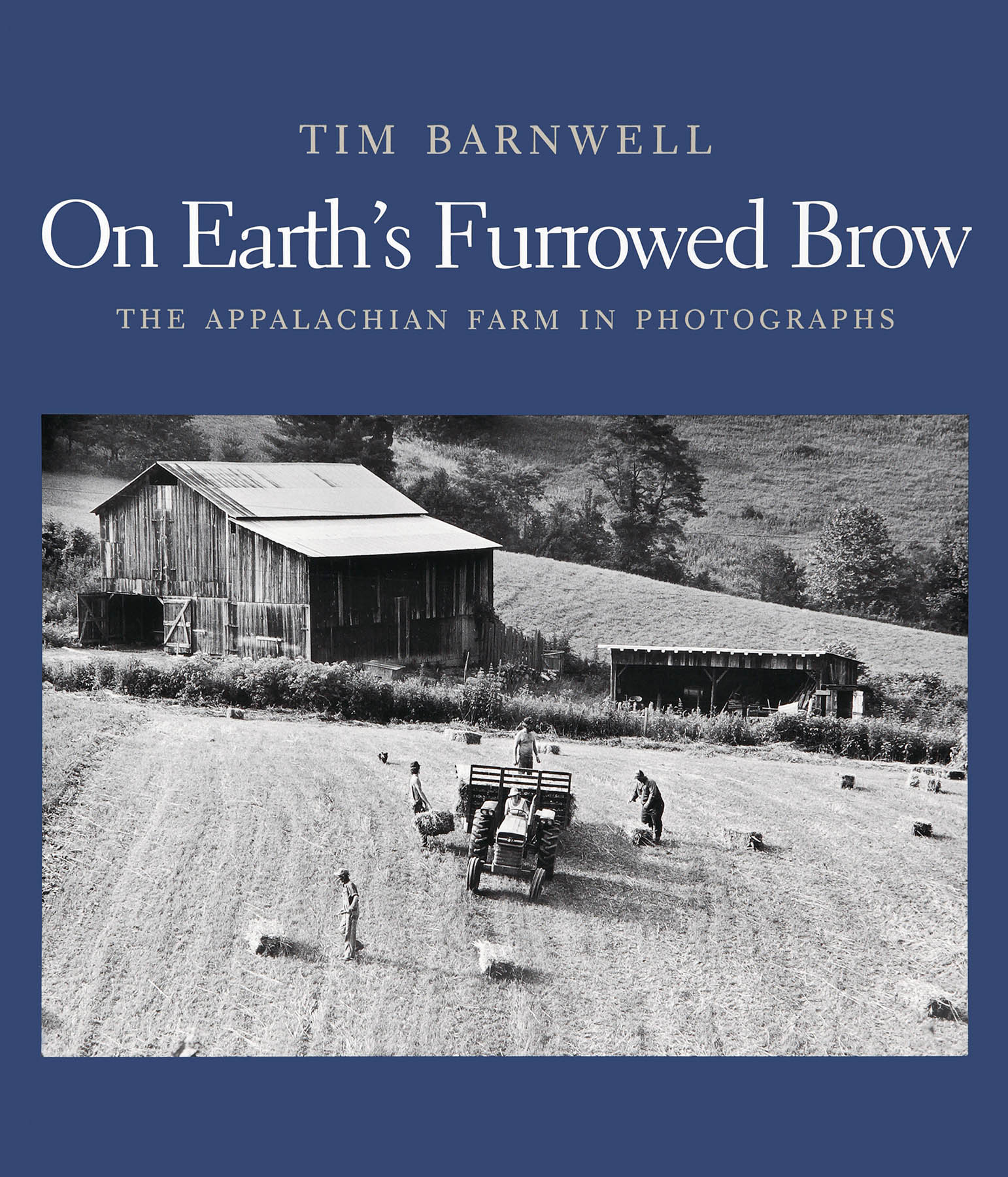 Copy of On Earth's Furrowed Brow Appalchian Farm in Photographs