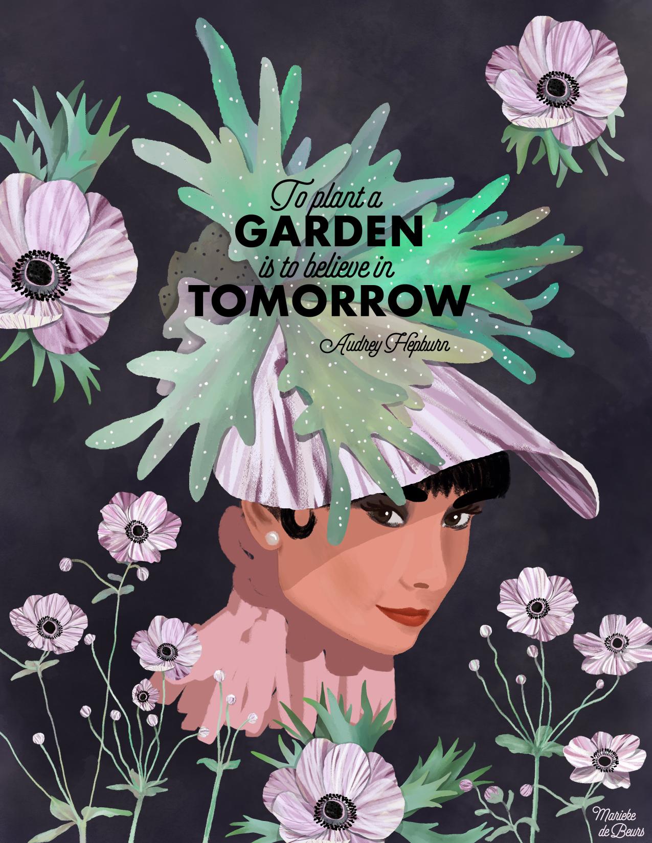 MARIEKE_DE_BEURS_GTS18A1_to_plant_a_garden_is_to_believe_in_tomorrow_Audrey_Hepburn.jpg
