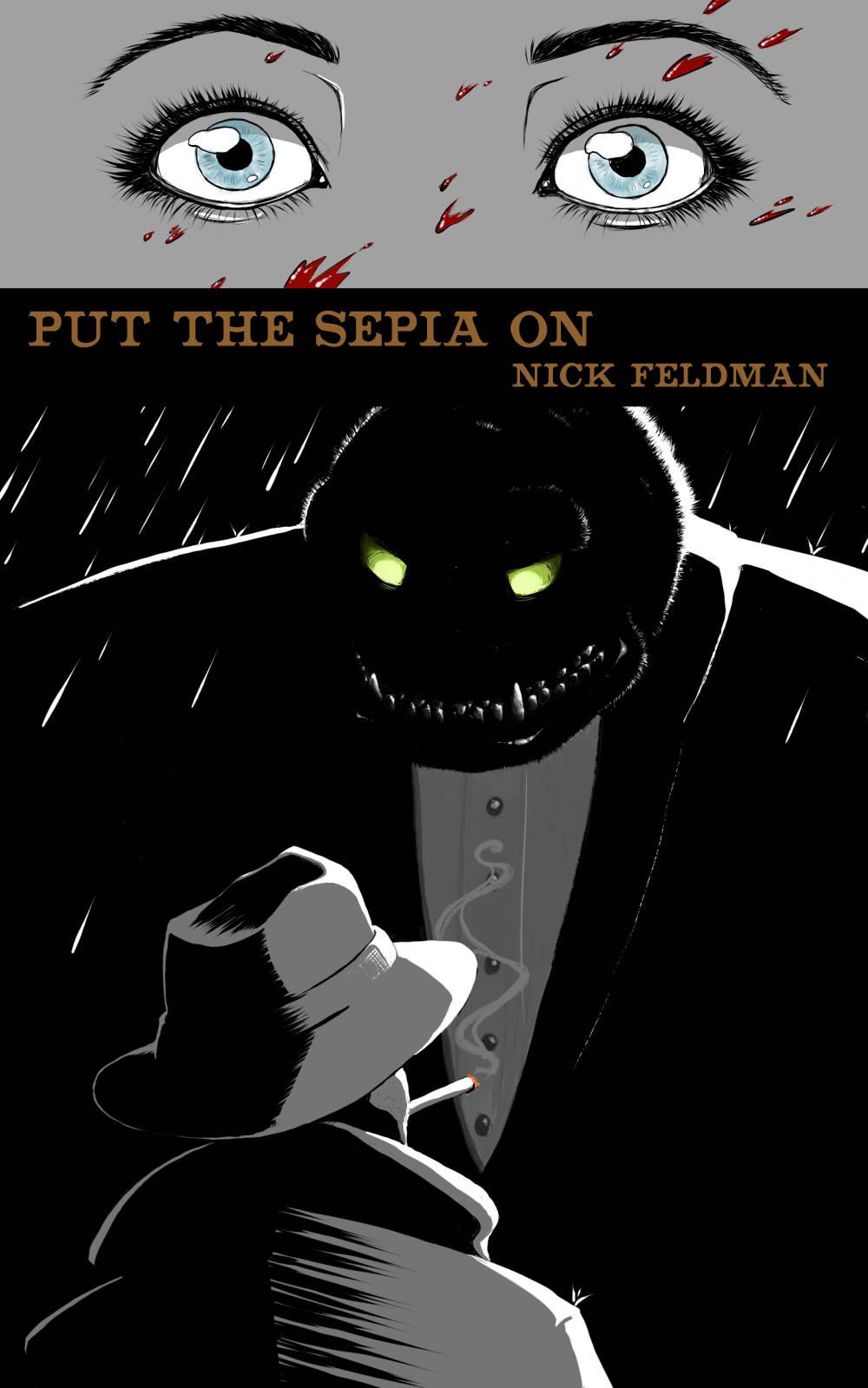 Put The Sepia On - By Nick Feldman