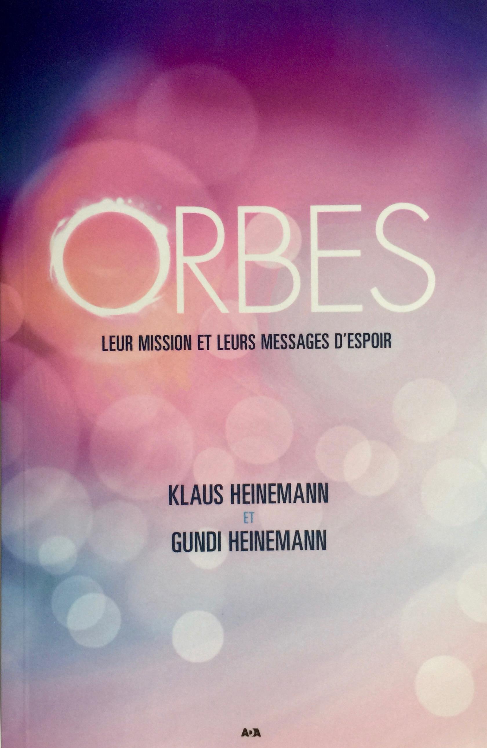 French edition:  Orbes, leur mission et leurs messages d'espoir,  Editions AdA, Canada, France, Suisse, Belgique, (ISBN978-2-89767-590-5; 2016)