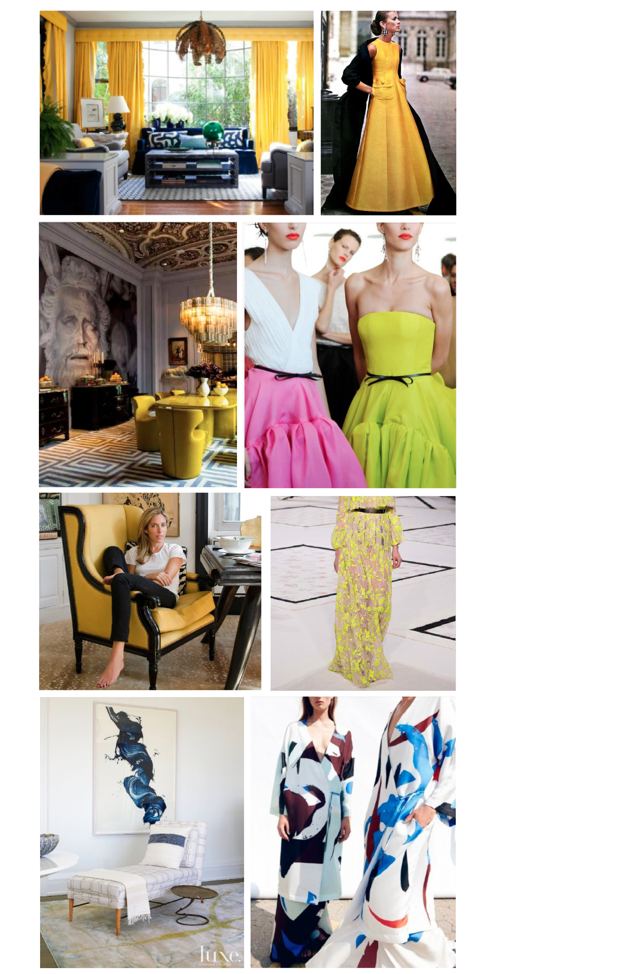 Row 1:  Amanda Nisbet Design  //  Vintage Italian Fashion . Row 2:  Dining Room  by David Bastos //  Oscar de la Renta . Row 3:  Glam Yellow Wingback Chair  //  Giambattista Valli ; Row 4: James Nares painting from  Luxe Magazine  // Designs by  Freya Dalsjo .