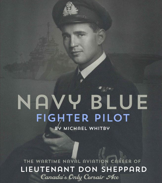 CLICK HERE to view an in-depth account ofLT Don Sheppard, RCNVR, the FAA's only Corsair ace who flew from HMSVictoriousbetween March 1944 and June 1945, byMichael Whitby,Senior Naval Historian, Canada'sDirectorate of History and Heritage-D'Histoire et Patrimoine.